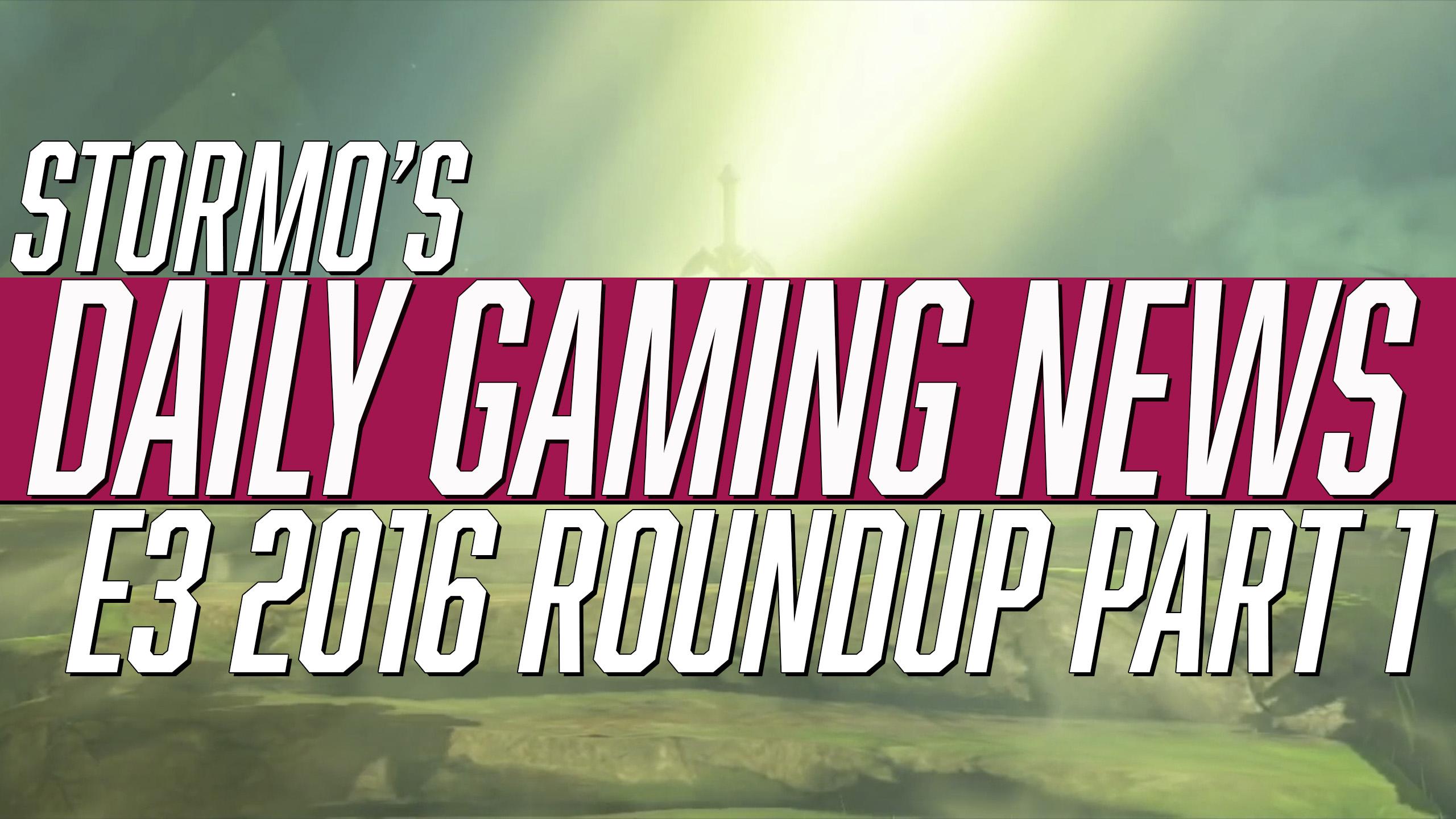 E3 2016 Roundup 1